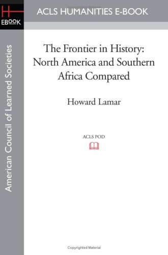 9781597406437: The Frontier in History: North America and Southern Africa Compared