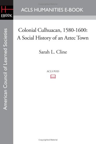 9781597406642: Colonial Culhuacan, 1580-1600: A Social History of an Aztec Town