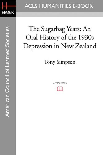 9781597406697: The Sugarbag Years: An Oral History of the 1930s Depression in New Zealand