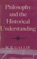 9781597407236: Philosophy and the Historical Understanding