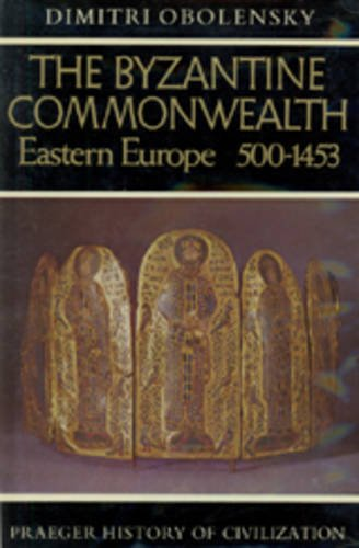 9781597407359: The Byzantine Commonwealth: Eastern Europe, 500-1453