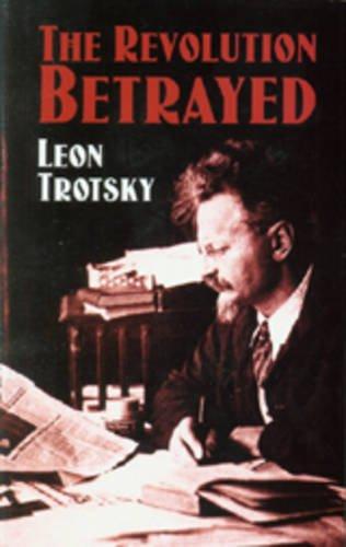 The Revolution Betrayed: Leon Trotsky