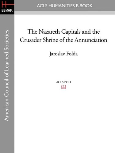 9781597407441: The Nazareth Capitals and the Crusader Shrine of the Annunciation