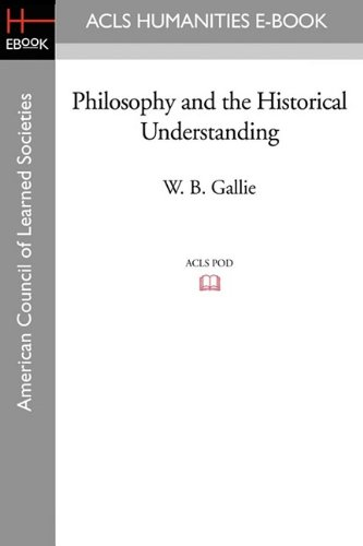9781597407458: Philosophy and the Historical Understanding