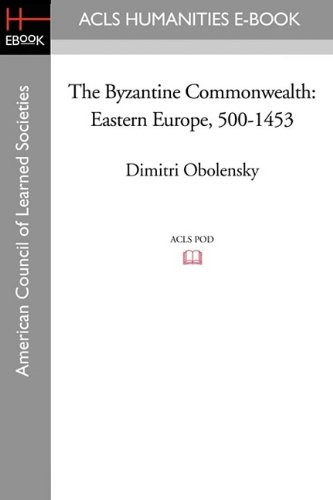 9781597407571: The Byzantine Commonwealth: Eastern Europe, 500-1453 (America Council of Learned Societies)