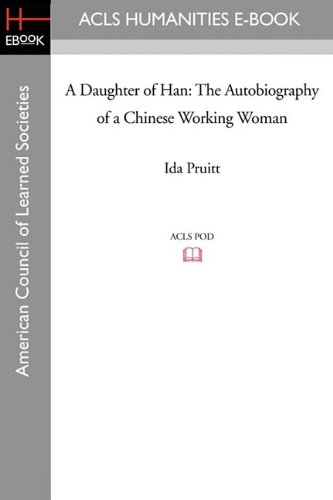 9781597407588: A Daughter of Han: The Autobiography of a Chinese Working Woman