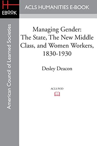 9781597409544: Managing Gender: The State, The New Middle Class, and Women Workers, 1830-1930