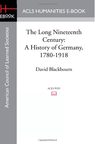 9781597409667: The Long Nineteenth Century: A History of Germany, 1780-1918