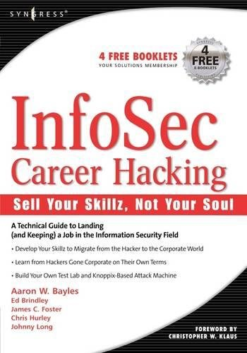 9781597490115: InfoSec Career Hacking: Sell Your Skillz, Not Your Soul