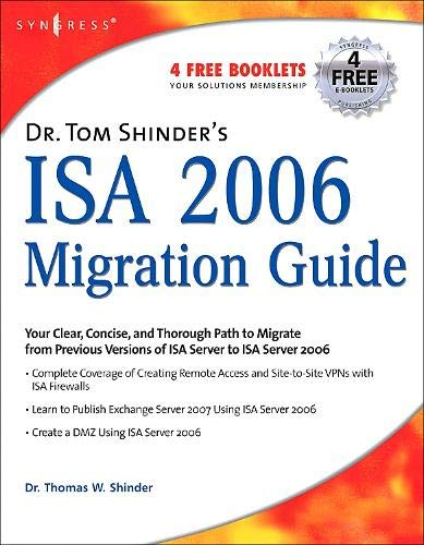 Dr. Tom Shinder's ISA Server 2006 Migration Guide: Thomas W Shinder; Debra Littlejohn Shinder;...