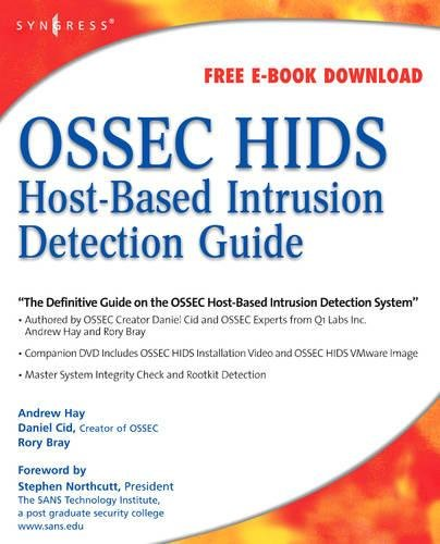 OSSEC Host-Based Intrusion Detection Guide: Andrew Hay, Daniel Cid, Rory Bray