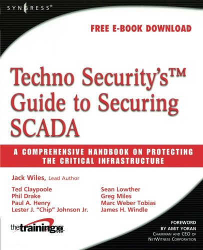 Techno Security's Guide to Securing SCADA: A: Wiles, Jack; Claypoole,