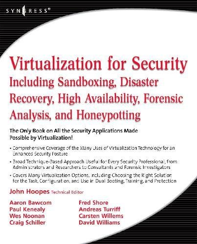 9781597493055: Virtualization for Security: Including Sandboxing, Disaster Recovery, High Availability, Forensic Analysis, and Honeypotting