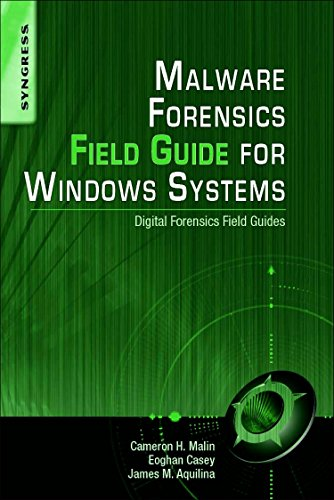 9781597494724: Malware Forensics Field Guide for Windows Systems: Digital Forensics Field Guides