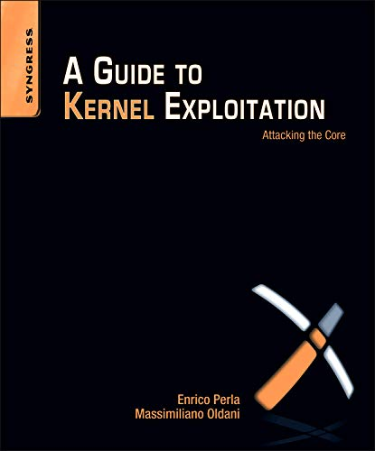 9781597494861: A Guide to Kernel Exploitation: Attacking the Core