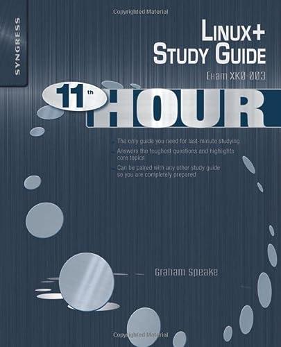 9781597494977: Eleventh Hour Linux+: Exam XK0-003 Study Guide