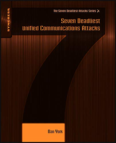 Seven Deadliest Unified Communications Attacks (Seven Deadliest Attacks) (1597495476) by Dan York