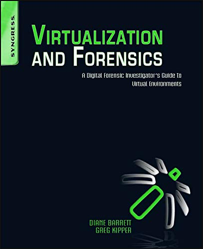 9781597495578: Virtualization and Forensics: A Digital Forensic Investigator's Guide to Virtual Environments