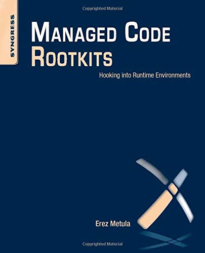 9781597495745: Managed Code Rootkits: Hooking into Runtime Environments