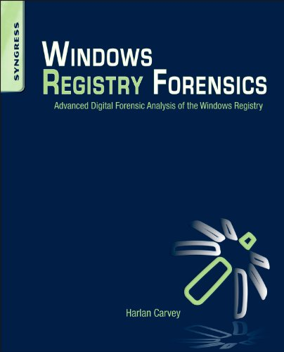 9781597495806: Windows Registry Forensics: Advanced Digital Forensic Analysis of the Windows Registry