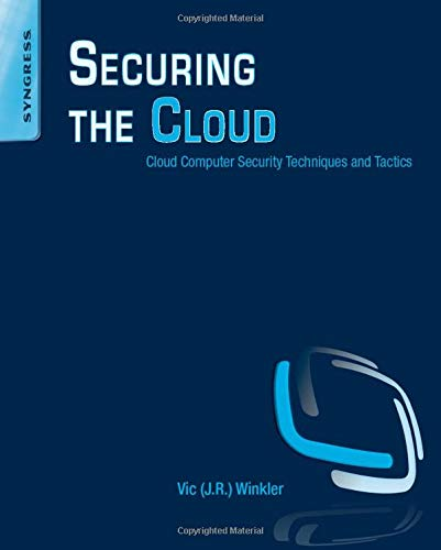 9781597495929: Securing the Cloud: Cloud Computer Security Techniques and Tactics