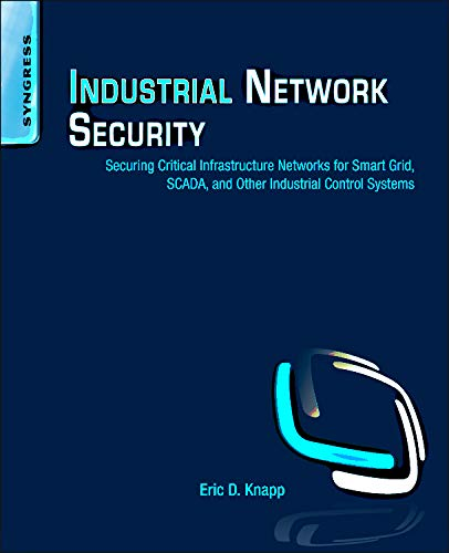 9781597496452: Industrial Network Security: Securing Critical Infrastructure Networks for Smart Grid, SCADA, and Other Industrial Control Systems