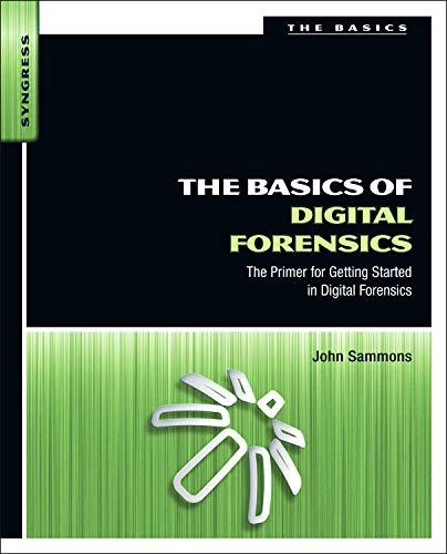 9781597496612: The Basics of Digital Forensics: The Primer for Getting Started in Digital Forensics