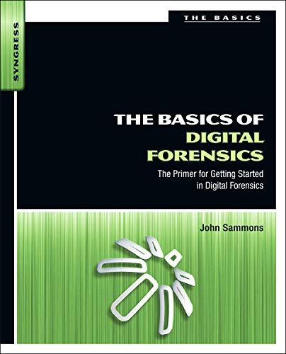 9781597496612: The Basics of Digital Forensics: The Primer for Getting Started in Digital Forensics