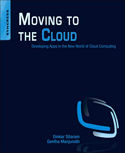 Moving To The Cloud: Developing Apps in: Dinkar Sitaram, Geetha