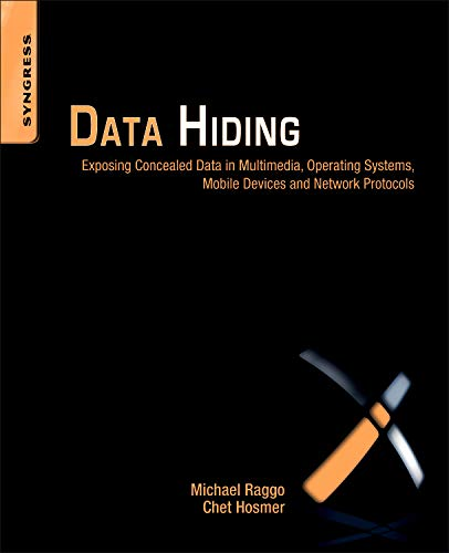 9781597497435: Data Hiding: Exposing Concealed Data in Multimedia, Operating Systems, Mobile Devices and Network Protocols