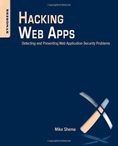 9781597499514: Hacking Web Apps: Detecting and Preventing Web Application Security Problems