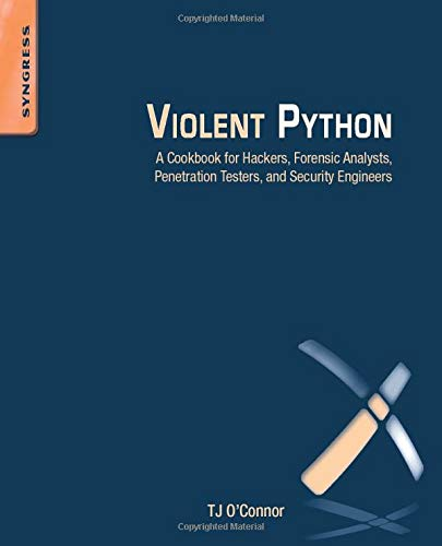 9781597499576: Violent Python: A Cookbook for Hackers, Forensic Analysts, Penetration Testers and Security Engineers
