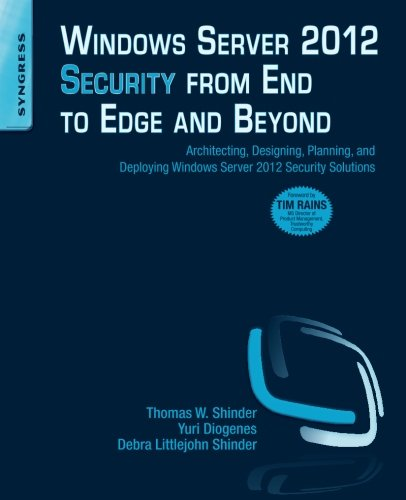 9781597499804: Windows Server 2012 Security from End to Edge and Beyond: Architecting, Designing, Planning, and Deploying Windows Server 2012 Security Solutions