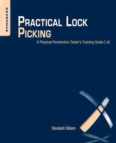 Practical Lock Picking: A Physical Penetration Tester: Deviant Ollam
