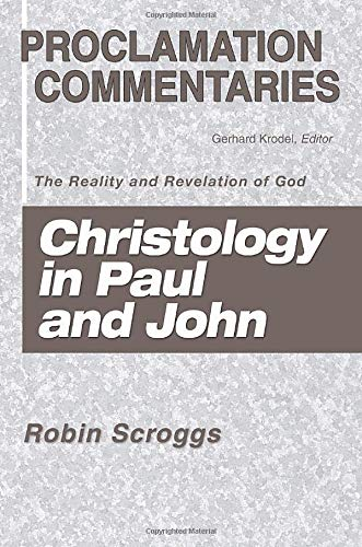 9781597520034: Christology in Paul and John: The Reality and Revelation of God (Proclamation Commentaries)