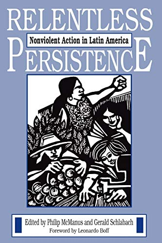 9781597520355: Relentless Persistence: Nonviolent Action in Latin America