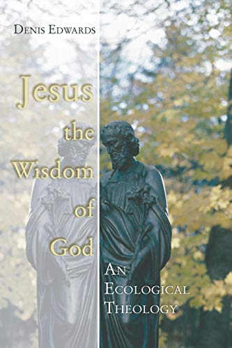 9781597520508: Jesus the Wisdom of God: An Ecological Theology