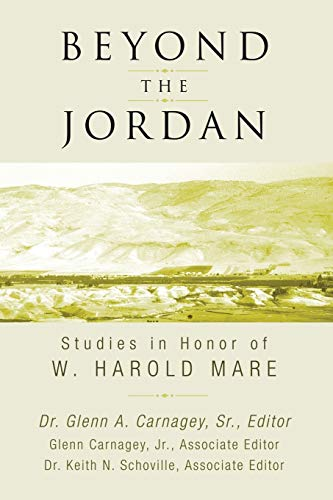 Beyond the Jordan: Studies in Honor of W. Harold Mare: Carnagey, Glenn A., Sr., ed.