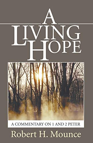 9781597520744: A Living Hope: A Commentary on 1 and 2 Peter