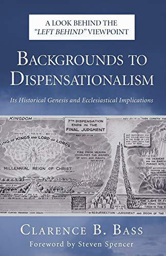 9781597520812: Backgrounds to Dispensationalism: Its Historical Genesis and Ecclesiastical Implications