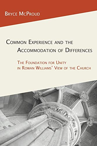 9781597520904: Common Experience and the Accommodation of Differences: The Foundation for Unity in Rowan Williams' View of the Church