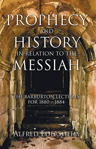 9781597521178: Prophecy and History in Relation to the Messiah: