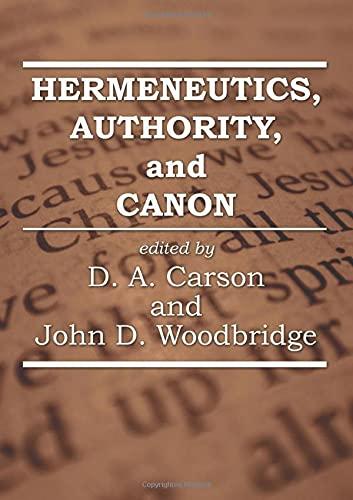 9781597521185: Hermeneutics, Authority, and Canon:
