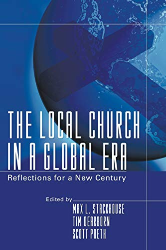 The Local Church in a Global Era: Reflections for a New Century (1597521221) by Max L. Stackhouse