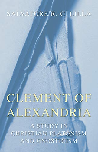 9781597521253: Clement of Alexandria: A Study in Christian Platonism and Gnosticism