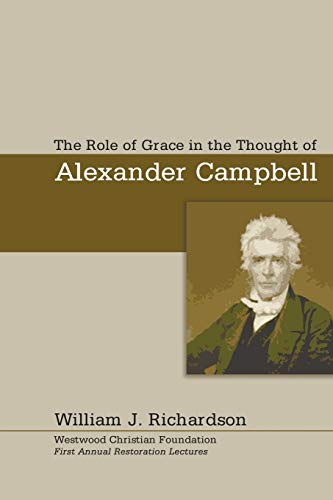 9781597521338: The Role of Grace In the Thought of Alexander Campbell: