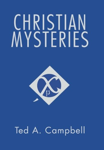 Christian Mysteries:: Ted A. Campbell