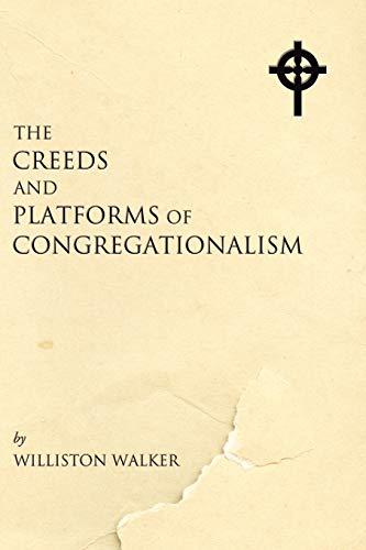 9781597521536: The Creeds and Platforms of Congregationalism: