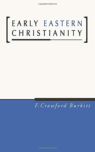 9781597521611: Early Eastern Christianity: St. Margaret's Lectures, 1904, on the Syriac-Speaking Church