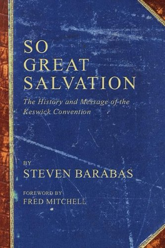 9781597521710: So Great Salvation: The History and Message of the Keswick Convention